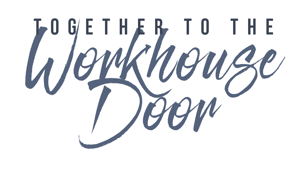Together To The Workhouse Door